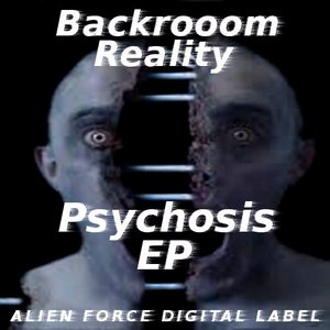 BACKROOM REALITY - Psychosis EP