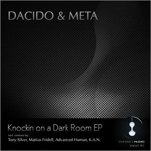 DACIDO & META - Knockin On A Dark Room EP