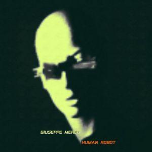 MEREU, Giuseppe - Human Robot