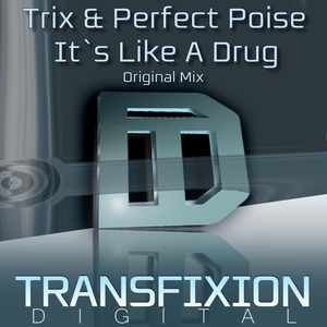 TRIX/PERFECT POISE - It's Like A Drug