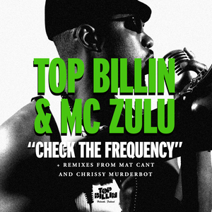 TOP BILLIN feat MC ZULU - Check The Frequency