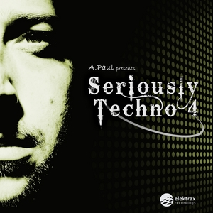 A PAUL/VARIOUS - A Paul Presents Seriously Techno 4 (unmixed tracks)