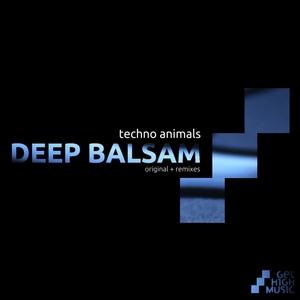 TECHNO ANIMALS - Deep Balsam
