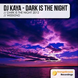 DJ KAYA - Dark Is The Night