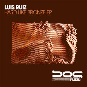 RUIZ, Luis - Hard Like Bronze EP