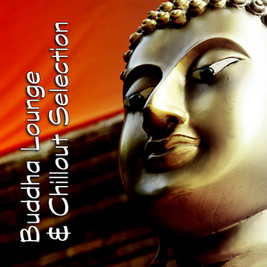 VARIOUS - Buddha Lounge & Chillout Selection
