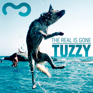 TUZZY - The Real Is Gone