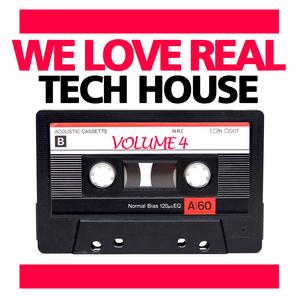 VARIOUS - We Love Real Tech House Vol 4