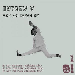 ANDREW V - Get On Down EP