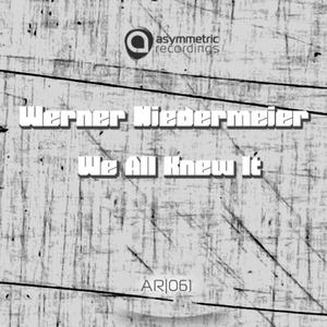 NIEDERMEIER, Werner - We All Knew It
