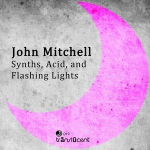MITCHELL, John - Synths Acid & Flashing Lights
