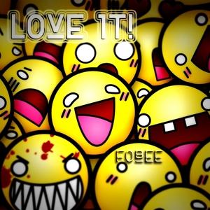 FOBEE - Love It