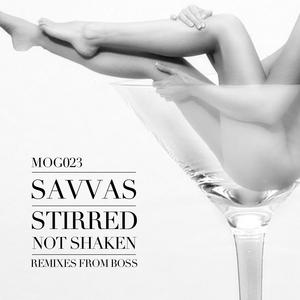 SAVVAS - Stirred Not Shaken EP