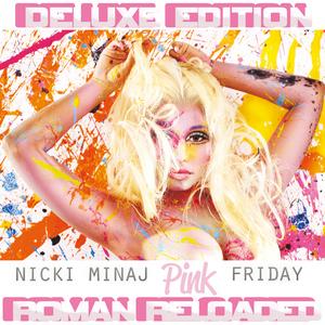MINAJ, Nicki - Pink Friday ... Roman Reloaded (edited)