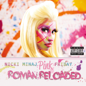 NICKI MINAJ - Pink Friday ... Roman Reloaded (explicit)