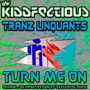 TRANZ LINQUANTS - Turn Me On