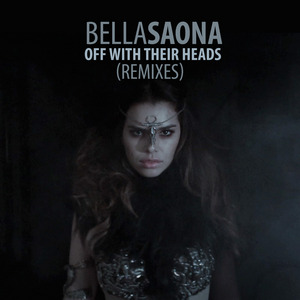SAONA, Bella - Off With Their Heads