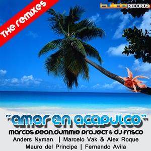 DJ FRISCO/MARCOS PEON/DUMMIE PROJECT - Amor En Acapulco (The Remixes)