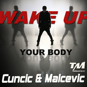 CUNCIC & MALCEVIC - Wake Up Your Body