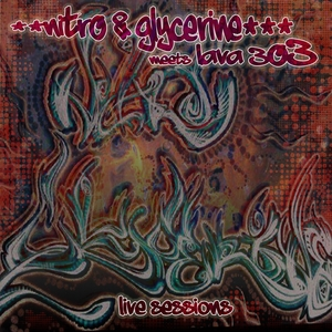 NITRO & GLYCERINE MEETZ LAVA303 - Live Sessions