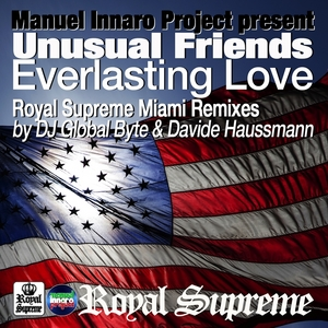 MANUEL INNARO PROJECT/UNUSUAL FRIEND - Everlasting Love (Royal Supreme Miami remixes)