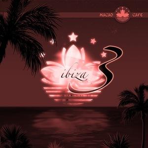 VARIOUS - Macao Cafe Ibiza Episode 3