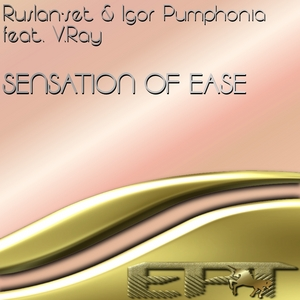 RUSLAN SET/IGOR PUMPHONIA feat V RAY - Sensation Of Ease