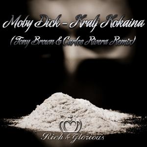 DICK, Moby - Kralj Kokaina (Tony Brown & Carlos Rivera remix)