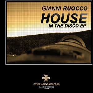 RUOCCO, Gianni - House In The Disco EP