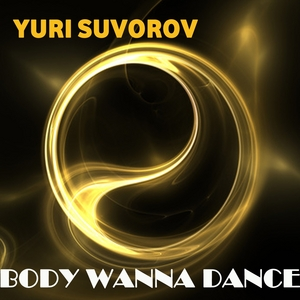 SUVOROV, Yuri - Body Wanna Dance