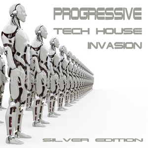 VARIOUS - Progressive Tech House Invasion (The Silver Edition)