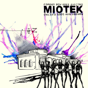 MIOTEK - Foreign Boy Goes Electro
