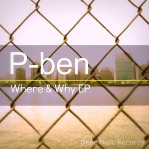 P BEN - Where & Why