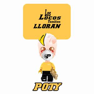 POTY - Los Locos Tambien Lloran