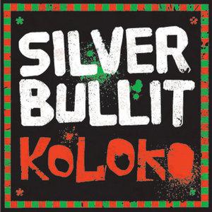 SILVER BULLIT - Koloko EP