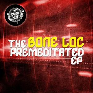 BONE LOC - The Premeditated EP
