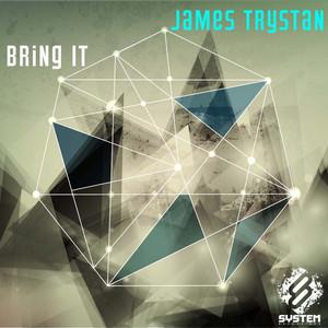 TRYSTAN, James - Bring It