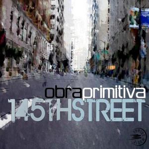 OBRA PRIMITIVA - 145th Street