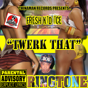 FRESH KID ICE - Twerk That