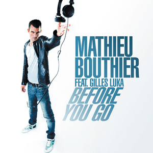 BOUTHIER, Mathieu feat GILLES LUKA - Before You Go