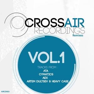 AEX/ATA/CYMATICS/ARTEM DULTSEV/HEAVY CASE - CrossAIR Recordings Remixes Vol 1