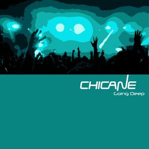 CHICANE - Going Deep