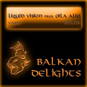 LIQUID VISION presents OILA ALIO - Vari8