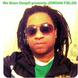 FIELDS, Jordan - We Been Deep Presents