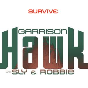 HAWK, Garrison with SLY & ROBBIE - Survive