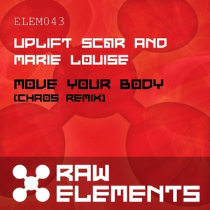 UPLIFT/SC@R/MARIE LOUISE - Move Your Body