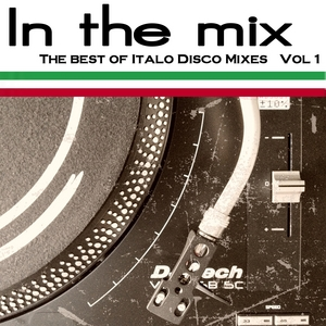 VARIOUS - In The Mix: The Best Of Italo Disco Vol 1