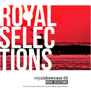 ELEVEN FIVE/TERRY DA LIBRA/SERGEY ALEKSEEV/RAINBOW ADDICT - Silk Royal Showcase 02: Royal Selections