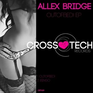 BRIDGE, Allex - OutOfBed! EP