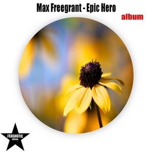 FREEGRANT, Max - Epic Hero